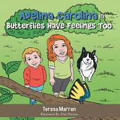 Adelina Carolina in Butterflies Have Feelings Too
