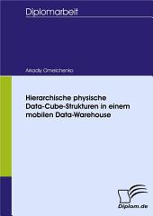 Hierarchische Physische Data-Cube-Strukturen in Einem Mobilen Data-Warehouse