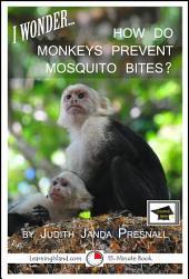 I Wonder…How Do Monkeys Prevent Mosquito Bites?: Educational Version