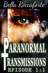 Paranormal Transmissions Episode 1:1: Push