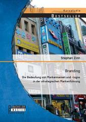 Branding: Die Bedeutung von Markennamen und -logos in der strategischen Markenführung