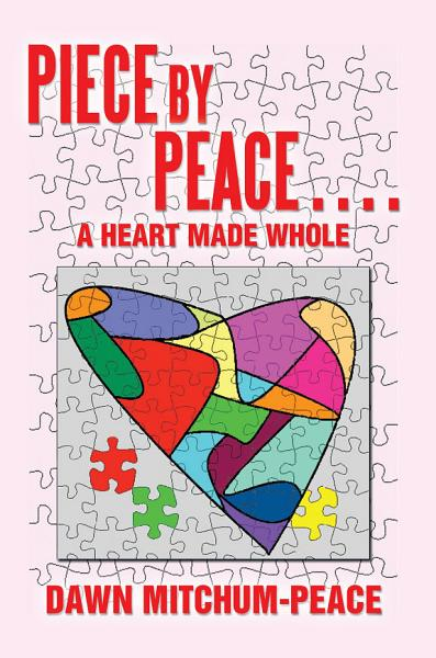 Piece by Peace....a Heart Made Whole