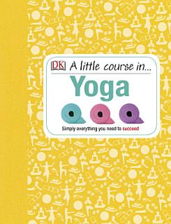 A Little Course in Yoga Book