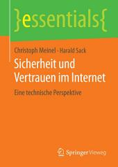 Sicherheit und Vertrauen im Internet: Eine technische Perspektive