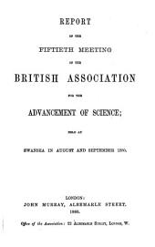 Report of the ... Meeting of the British Association for the Advancement of Science: Volume 50