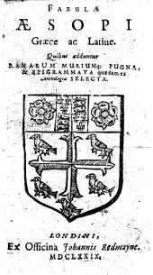 Fabulæ Æsopi Græce ac Latine, etc