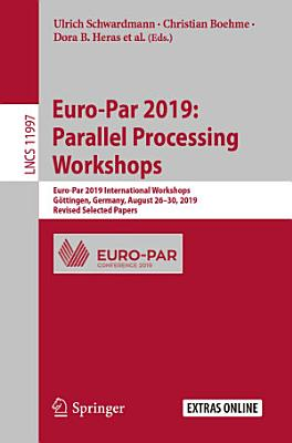 Euro Par 2019  Parallel Processing Workshops PDF