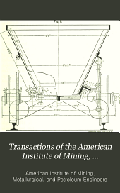 Transactions of the American Institute of Mining, Metallurgical and Petroleum Engineers: Volume 27