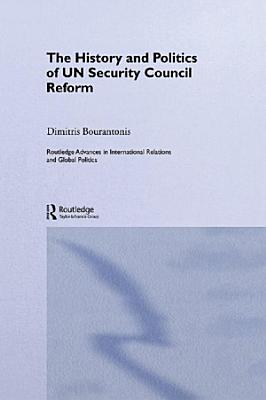 The History and Politics of UN Security Council Reform PDF