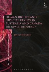 Human Rights and Judicial Review in Australia and Canada: The Newest Despotism?