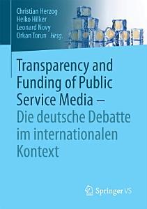 Transparency and Funding of Public Service Media     Die deutsche Debatte im internationalen Kontext PDF