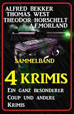 Sammelband 4 Krimis  Ein ganz besonderer Coup und andere Krimis PDF