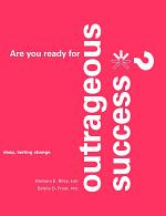 Are You Ready for Outrageous Success?