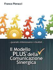 Il Modello PLUS: superare tutte le difficoltà della Comunicazione Interpersonale