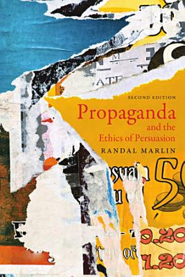 Propaganda and the Ethics of Persuasion   Second Edition