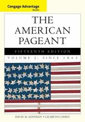 Cengage Advantage Books The American Pageant Volume 2 Since 1865 Book PDF