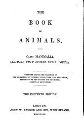 The Book of Animals, Class Mammalia: (animals that Suckle Their Young)