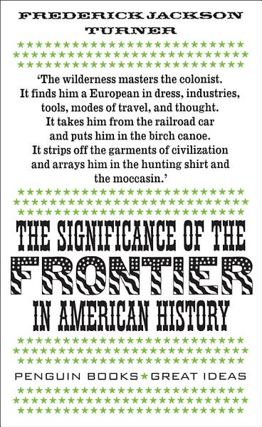 The Significance of the Frontier in American History Pdf Book