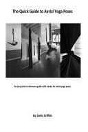 The Quick Guide to Aerial Yoga Poses Book
