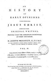 An history of early opinions concerning Jesus Christ, compiled from original writers, proving that the Christian church was at first Unitarian