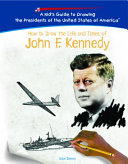 How To Draw The Life And Times Of John Fitzgerald Kennedy