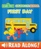 Celebrate School: First Day (Sesame Street Series)