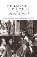 The Pilgrimage to Compostela in the Middle Ages PDF