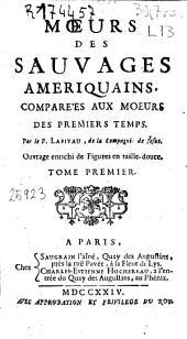Moeurs des sauvages ameriquains: comparées aux moeurs des premier temps, Volume4