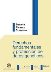 Derechos fundamentales y protección de datos genéticos