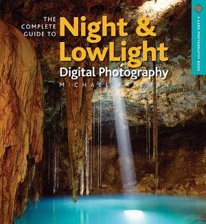 The Complete Guide to Night and Lowlight Photography PDF