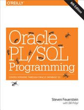 Oracle PL/SQL Programming: Covers Versions Through Oracle Database 12c, Edition 6