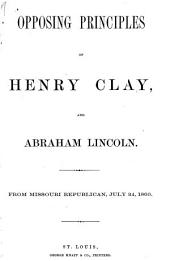Opposing principles of Henry Clay, and Abraham Lincoln