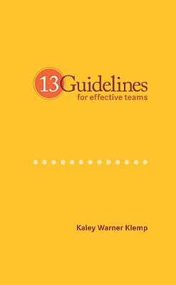 13 Guidelines for Effective Teams