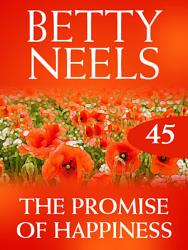 The Promise Of Happiness Betty Neels Collection  Book PDF