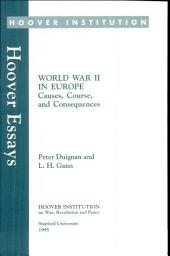 World War Two in Europe: Causes, Course, and Consequences