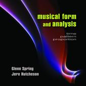 Musical Form and Analysis: Time, Pattern, Proportion