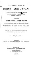 The Treaty Ports of China and Japan  A Complete Guide to the Open Ports of Those Countries  Together with Peking  Yedo  Hongkong and Macao  Forming a Guide Book   Vade Mecum     With 29 Maps and Plans  By Wm  Fred  Mayers     N  B  Dennys     and Chas  King     Compiled and Edited by N  B  Dennys   With a Bibliography   PDF