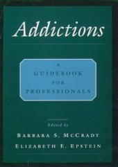Addictions: A Comprehensive Guidebook