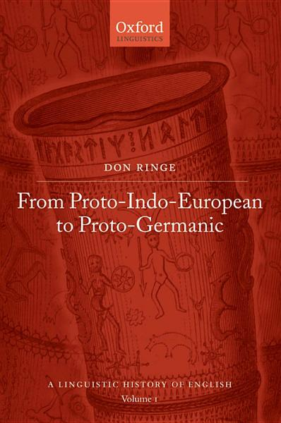 A Linguistic History of English  From Proto Indo European to Proto Germanic