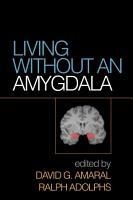 Living Without an Amygdala PDF