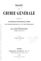 Traité de chimie générale: Comprenant les principales applications de la chimie aux sciences biologiques et aux arts industriels...