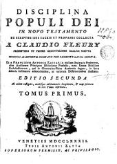 Disciplina populi Dei in novo testamento ex scriptoribus sacris et profanis ... in tres tomos distributa