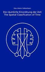 Die Räumliche Einordnung Der Zeit / The Spatial Classification of Time