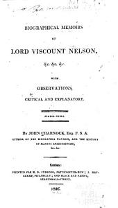 Biographical Memoirs of Lord Viscount Nelson: With Observations, Critical and Explanatory ...