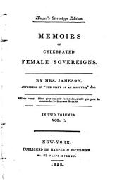 Memoirs of Celebrated Female Sovereigns: Semiramis. Cleopatra, queen of Egypt. Zenobia, queen of Palmyra. Johanna I, queen of Naples. Johanna II of Naples. Isabella of Castile. Mary queen of Scots. Queen Elizabeth
