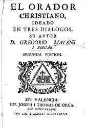 El Orador Christiano, ideado en tres dialogos ... Segunda edicion