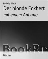 Der blonde Eckbert: mit einem Anhang