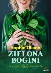 Zielona bogini: Jak żyć w zgodzie z naturą i zachować szczupłą sylwetkę