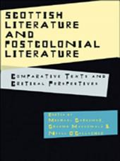 Scottish Literature and Postcolonial Literature: Comparative Texts and Critical Perspectives: Comparative Texts and Critical Perspectives
