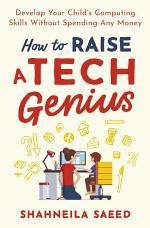 How to Raise a Tech Genius